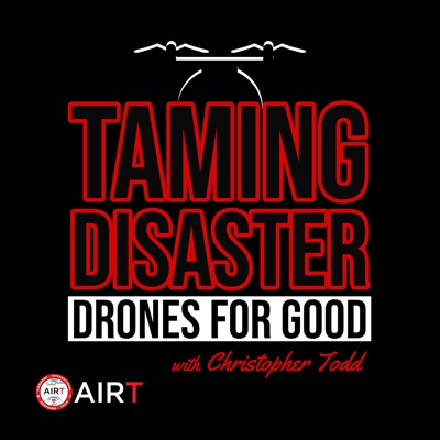 Taming Disaster: Drones For Good:Christopher Todd