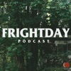 Frightday: Horror, Hauntings, Cryptids, Conspiracies, Aliens, & True Crime artwork