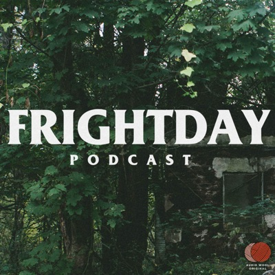 Frightday: Horror, Hauntings, Cryptids, Conspiracies, Aliens, & True Crime:Audio Wool