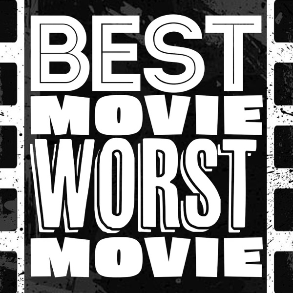 Best Movie Worst Movie