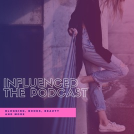 Image result for influenced the podcast