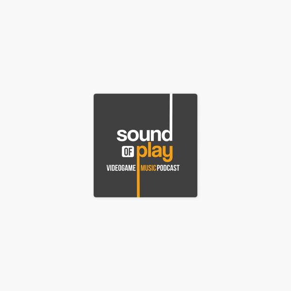Sound of Play: Sound of Play: 208 – The videogame music