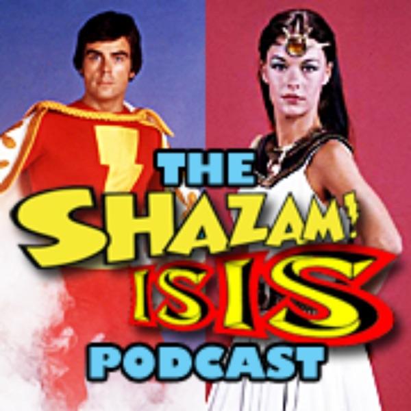 The Shazam Isis Podcast