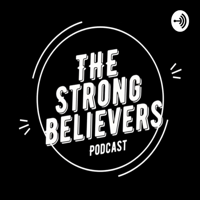 Strong Believers podcast