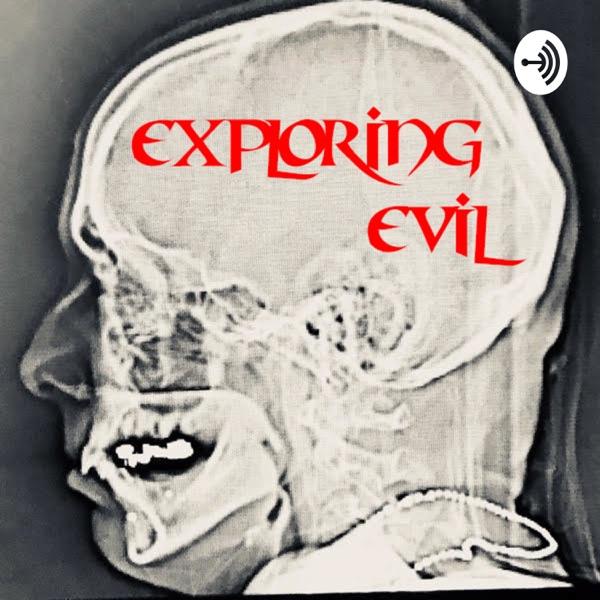 Exploring Evil true crime