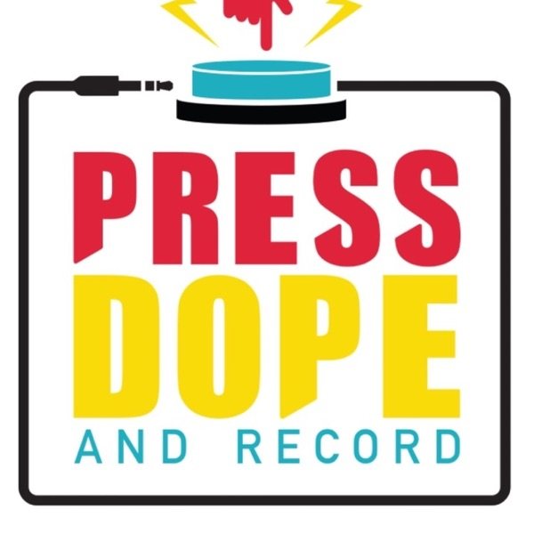 Press Dope And Record