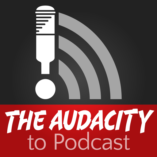 Cover image of The Audacity to Podcast