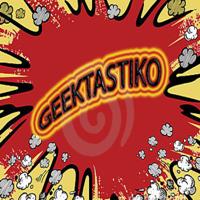 Geektastiko Podcast podcast