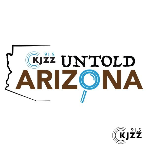 KJZZ's Untold Arizona