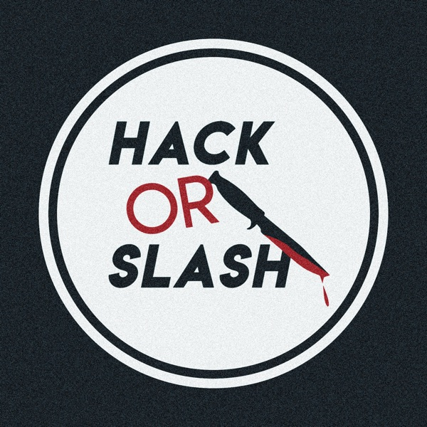Hack or Slash - A Horror Movie Review Podcast podcast show image