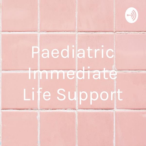 Paediatric Immediate Life Support