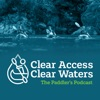 The Paddler's Podcast - with the Clear Access, Clear Waters campaign artwork