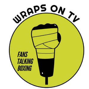 Wraps On Tv - Boxing podcast