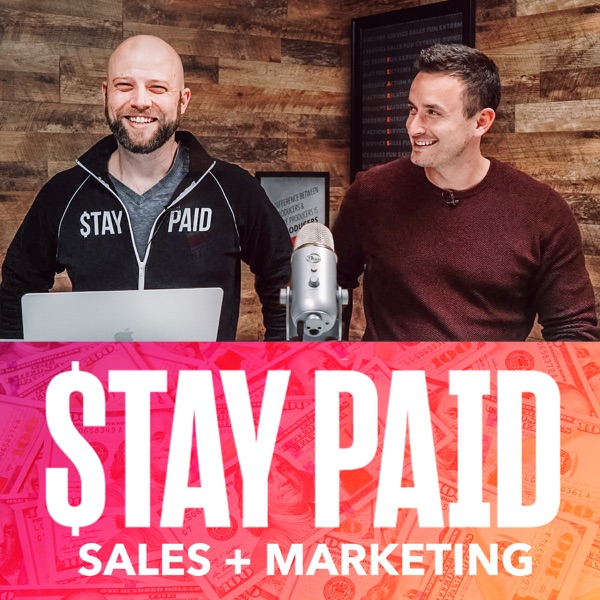 Stay Paid - A Sales and Marketing Podcast