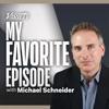 My Favorite Episode with Michael Schneider artwork