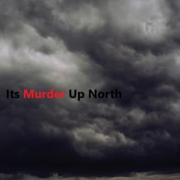 Its Murder Up North