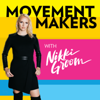Movement Makers Podcast with Nikki Groom podcast