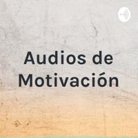 Audios de Motivación podcast