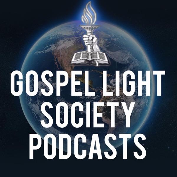 Gospel Light Society Podcasts