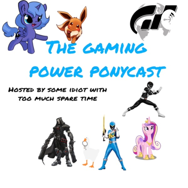 The gaming power ponycast