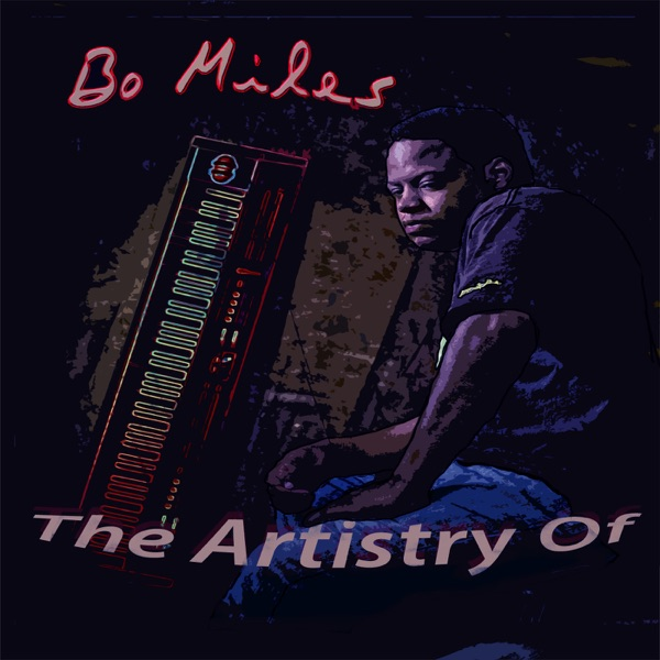 """Bo Miles the Artistry of"" podcast"