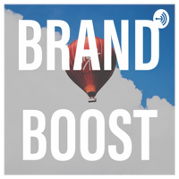 Brand Boost, a business audio experience podcast