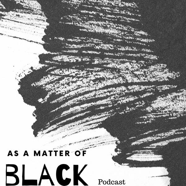 As A Matter of BLACK