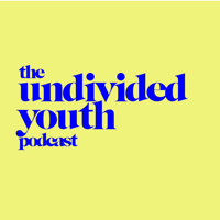 UNDIVIDED YOUTH podcast