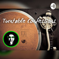 TURNTABLE CONFESSIONS podcast