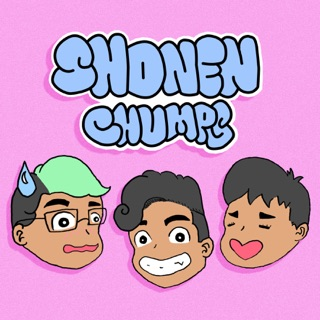 Shonen Chumps // Anime Podcast! on Apple Podcasts