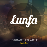 Lunfa | Podcast es arte