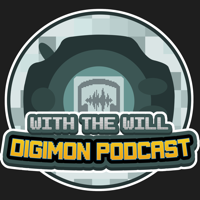 With the Will Digimon Podcast podcast