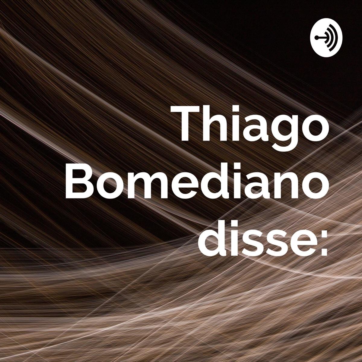 Thiago Bomediano disse: