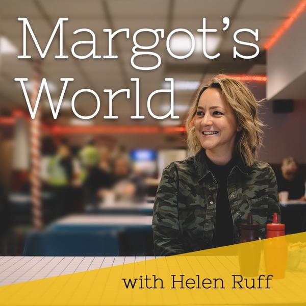 Margot's World Podcast