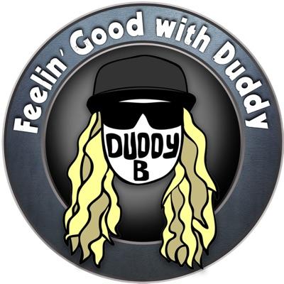 Feelin' Good With Duddy:Duddy B