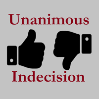 Unanimous Indecision podcast