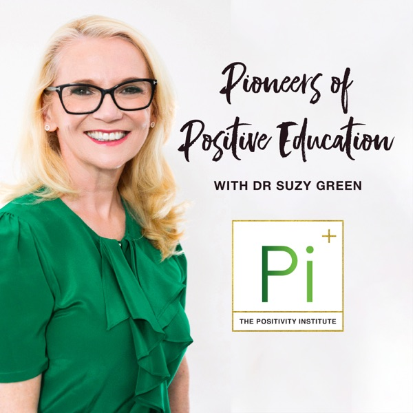 Pioneers of Positive Education with Dr Suzy Green