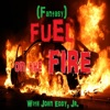 Fuel on the Fire