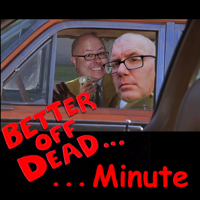 Better Off Dead Minute: The Podcast podcast