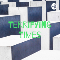 Terrifying Times podcast