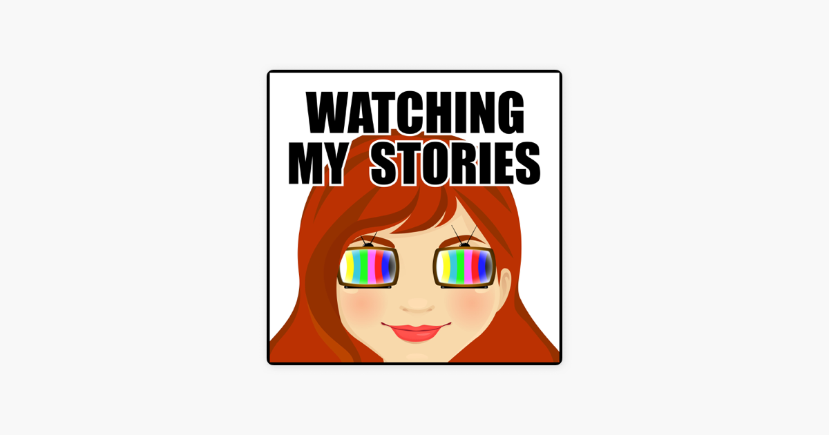 Watching My Stories on Apple Podcasts