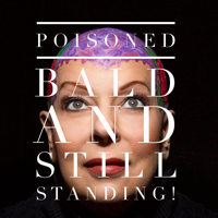 Poisoned Bald and Still Standing podcast