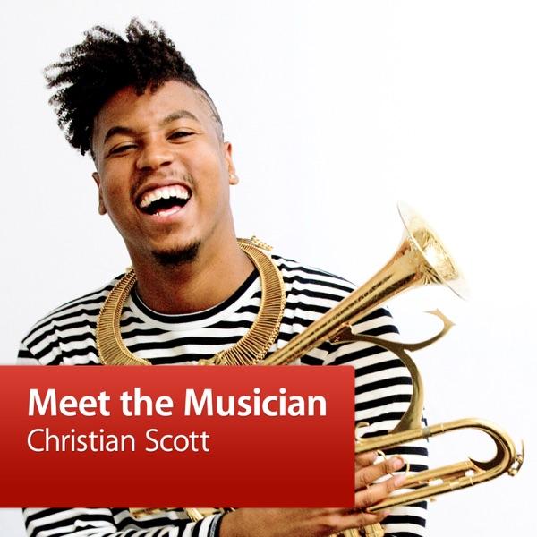 Christian Scott: Meet the Musician
