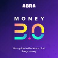 Abra Money 3.0 podcast