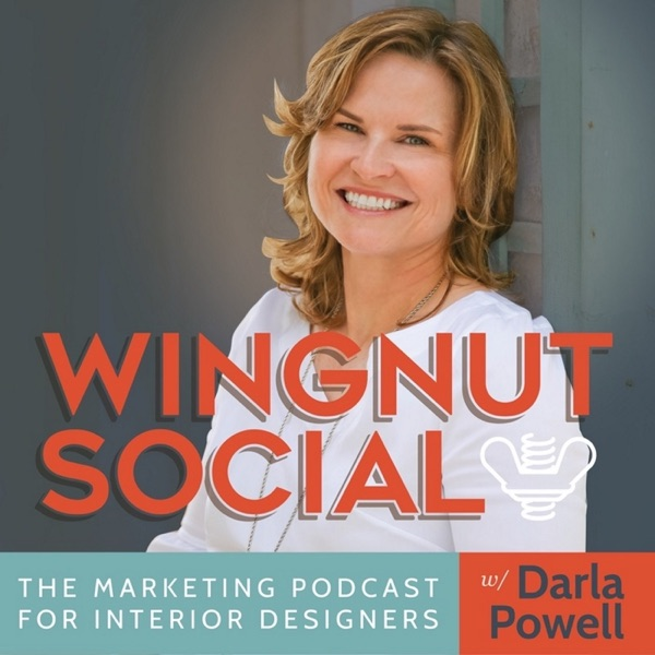The Interior Design Marketing and Business Podcast: Wingnut Social
