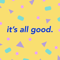 It's All Good podcast