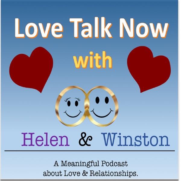 Love Talk Now with Helen & Winston