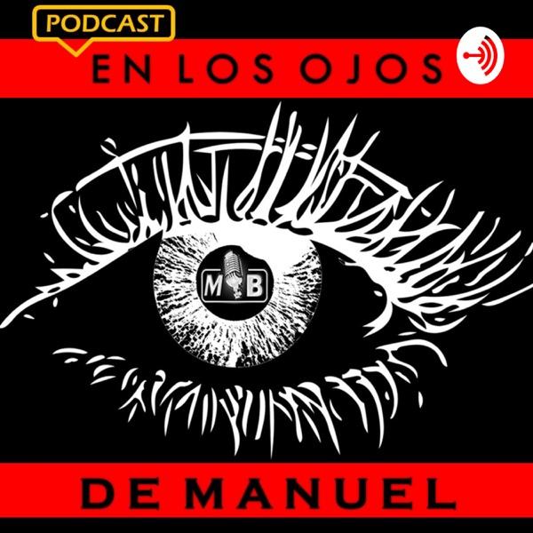 En los Ojos de Manuel, El Podcast