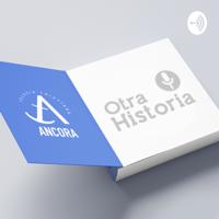 Otra Historia / Iglesia Ancora podcast