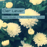 Cler Lever - Deep House // Tech House // Techno podcast